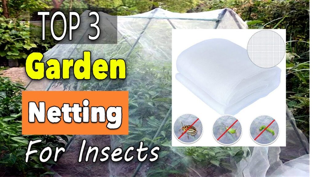 Best Garden Netting For Insects